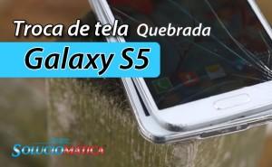 Troca de Tela Samsung Galaxy S5 no Rio de Janeiro