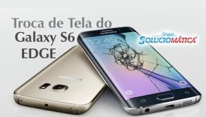 Troca de tela do Samsung Galaxy S6 Edge