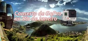 Conserto de GoPro no Rio de Janeiro