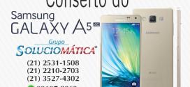 Troca de Tela Samsung Galaxy A5