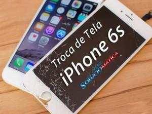 troca de tela iphone 6s