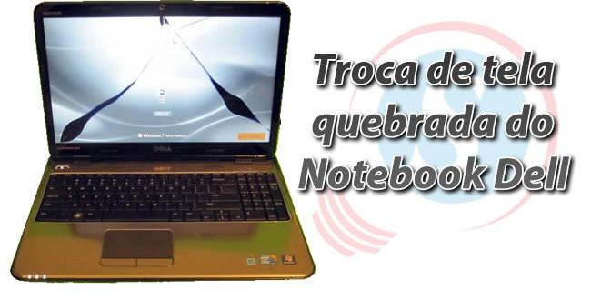 troca de tela notebook dell