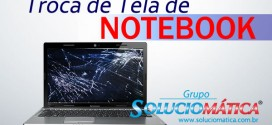 Troca de Tela de Notebook